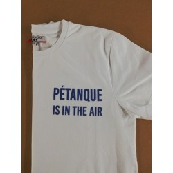 T-SHIRT PÉTANQUE IS IN THE AIRE FRENCH DUDE.